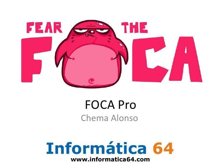 FOCA Pro <br />Chema Alonso<br />