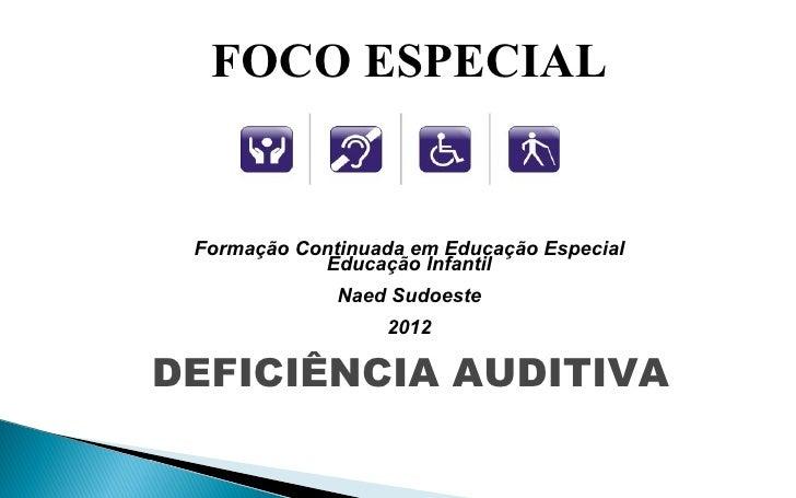 FOCO ESPECIAL Formação Continuada em Educação Especial            Educação Infantil              Naed Sudoeste            ...