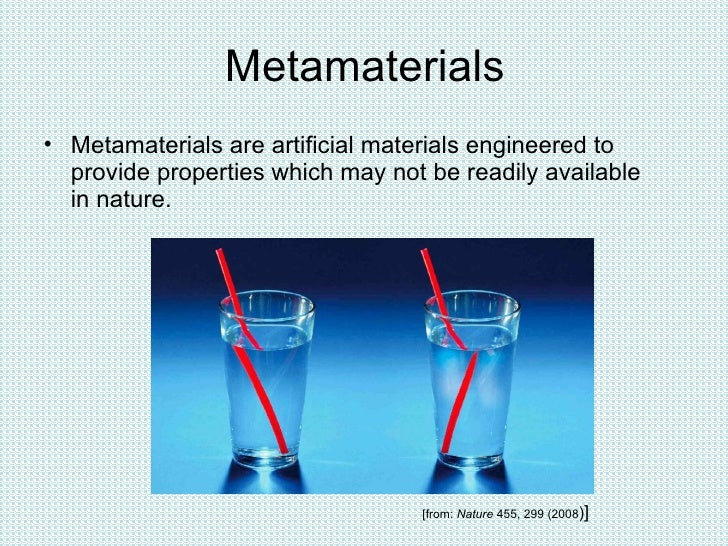 Metamaterials <ul><li>Metamaterials are artificial materials engineered to provide properties which may not be readily ava...