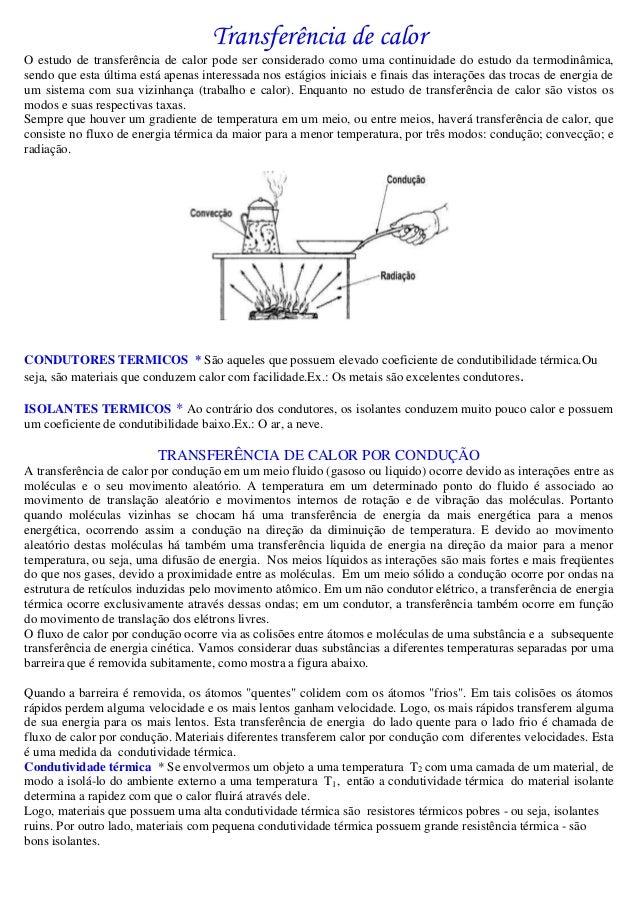 Transferência de calor O estudo de transferência de calor pode ser considerado como uma continuidade do estudo da termodin...