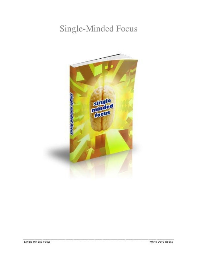 ______________________________________________________________________________ Single Minded Focus White Dove Books Single...