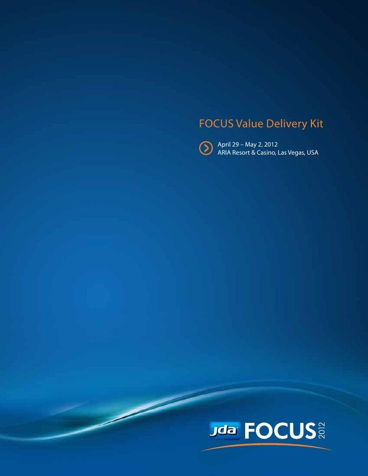 FOCUS Value Delivery Kit>   April 29 – May 2, 2012    ARIA Resort & Casino, Las Vegas, USA