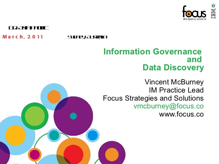 Information Governance  and  Data Discovery Vincent McBurney IM Practice Lead Focus Strategies and Solutions [email_addres...