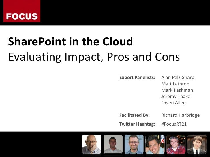 SharePoint in the Cloud<br />Evaluating Impact, Pros and Cons<br />Expert Panelists: 	Alan Pelz-Sharp<br />	Matt Lathrop<b...