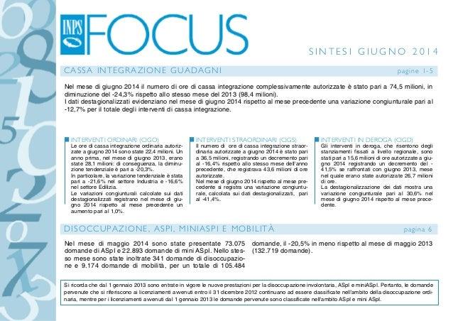 INTERVENTI ORDINARI (CIGO) Le ore di cassa integrazione ordinaria autoriz- zate a giugno 2014 sono state 22,4 milioni. Un ...