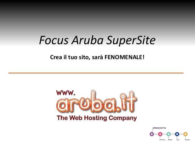 Focus Aruba SuperSiteCrea il tuo sito, sarà FENOMENALE!