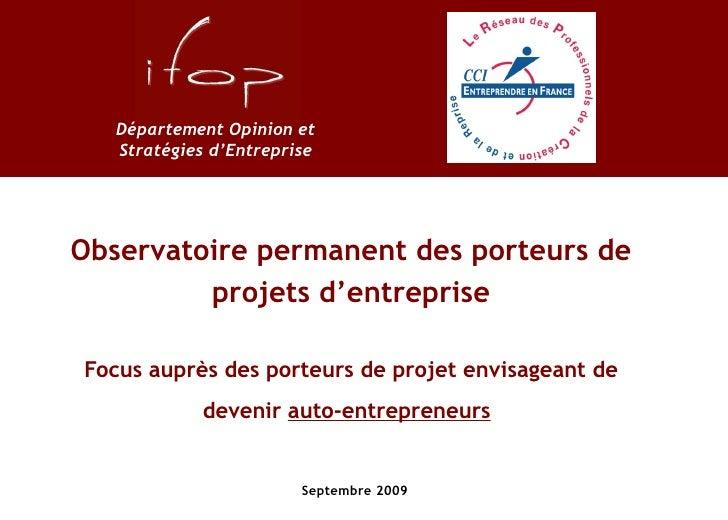 Observatoire permanent des porteurs de projets d'entreprise Focus auprès des porteurs de projet envisageant de devenir  au...