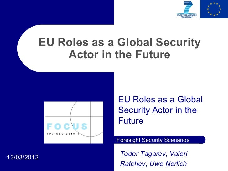 EU Roles as a Global Security                 Actor in the Future                           EU Roles as a Global          ...