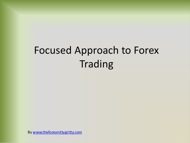 Focused Approach to Forex Trading