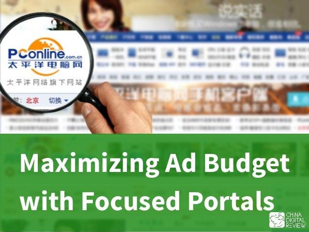 Driving Display Ad ROI in China with Focused Portals Maximizing Ad Budget with Focused Portals