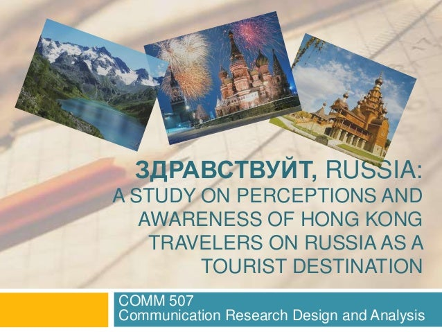 Здравствуйт, Russia: A Study on perceptions and awareness of Hong Kong travelers on Russia as a tourist destination