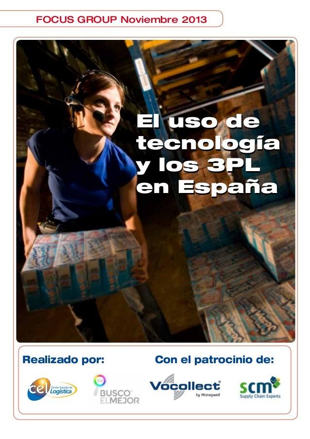 FOCUS GROUP Noviembre 2013  El uso de tecnología y los 3PL en España  Realizado por:  Con el patrocinio de: