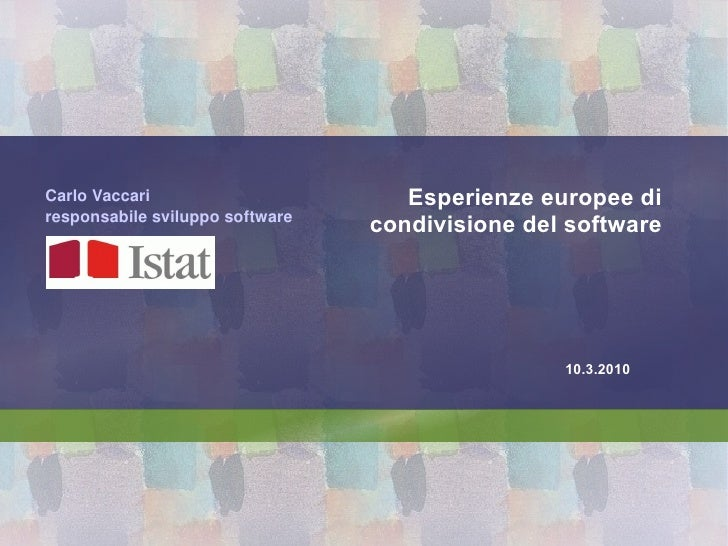 Esperienze europee di condivisione del software Carlo Vaccari responsabile sviluppo software