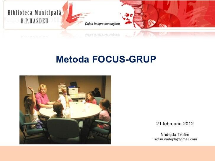 METODA FOCUS-GRUP (FG) ÎN SPRIJINUL BIBLIOTECII