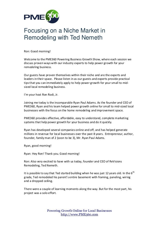 Focusing on a Niche Market in Remodeling with Ted Nemeth Ron: Good morning! Welcome to the PME360 Powering Business Growth...