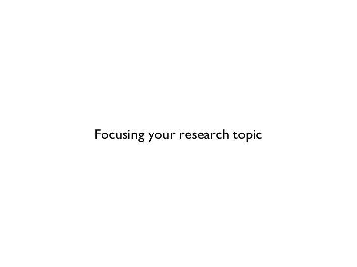 Focusing research topic