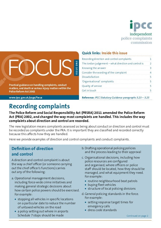 Recording complaints The Police Reform and Social Responsibility Act (PRSRA) 2011 amended the Police Reform Act (PRA) 2002...