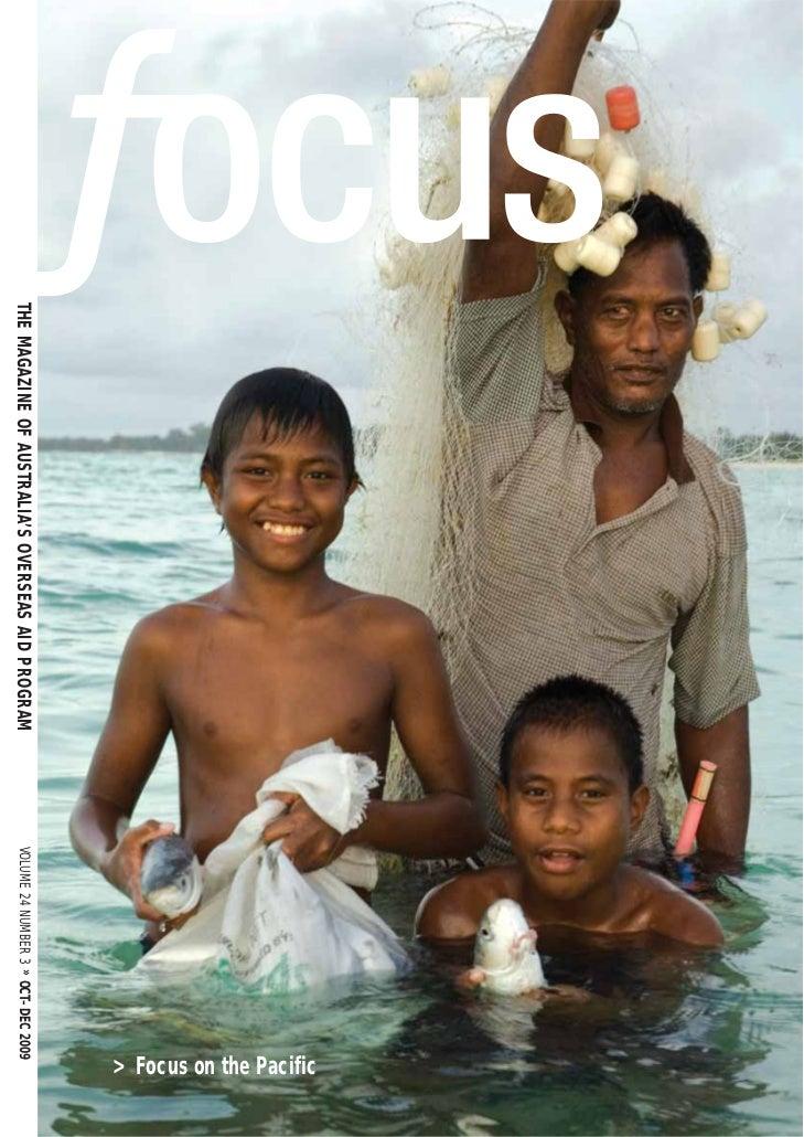 > Focus on the Pacific THE MAGAZINE OF AUSTRALIA'S OVERSEAS AID PROGRAM   VOLUME 24 NUMBER 3 » OCT–DEC 2009