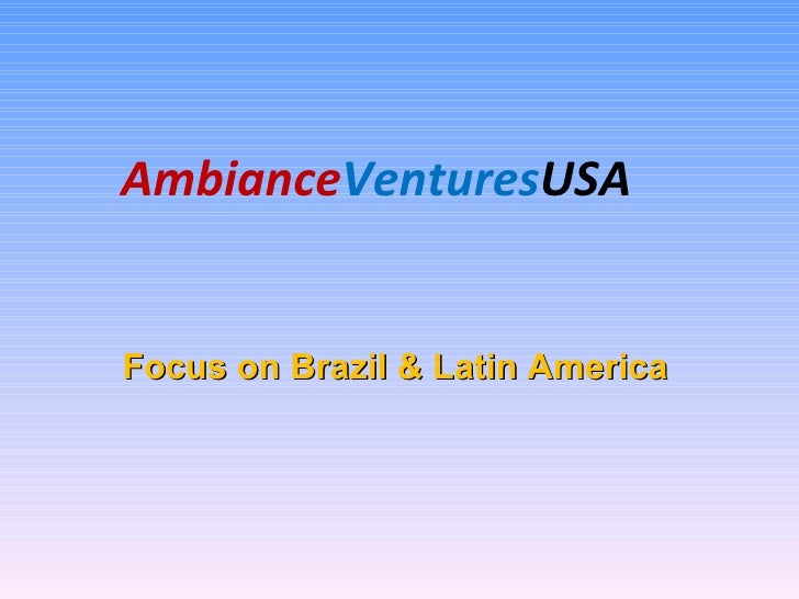 Ambiance Ventures USA Focus on Brazil & Latin America