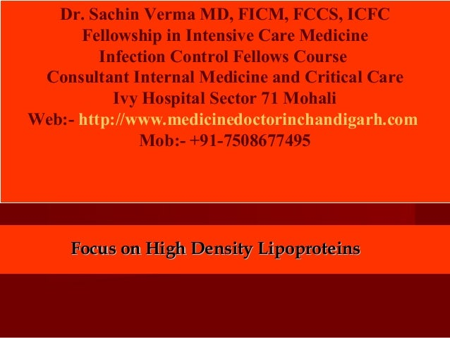 Focus on High Density LipoproteinsFocus on High Density LipoproteinsDr. Sachin Verma MD, FICM, FCCS, ICFCFellowship in Int...