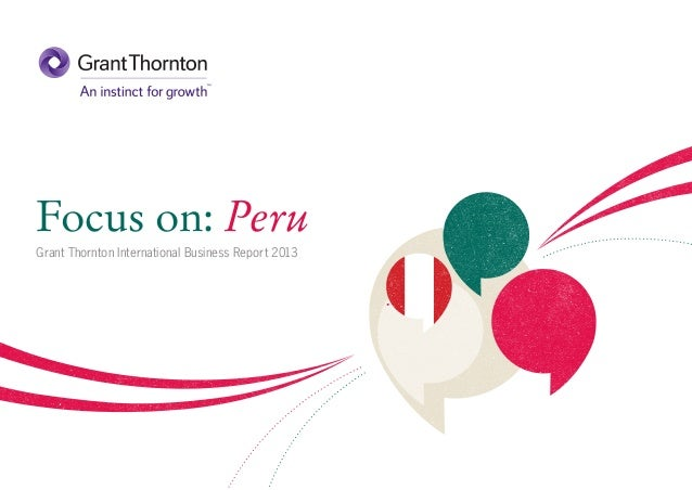 Focus on: Peru Grant Thornton International Business Report 2013