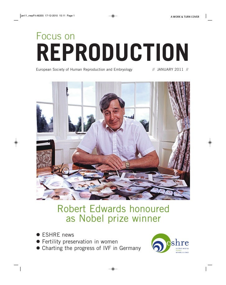 Focus onREPRODUCTIONEuropean Society of Human Reproduction and Embryology   // JANUARY 2011 //           Robert Edwards ho...
