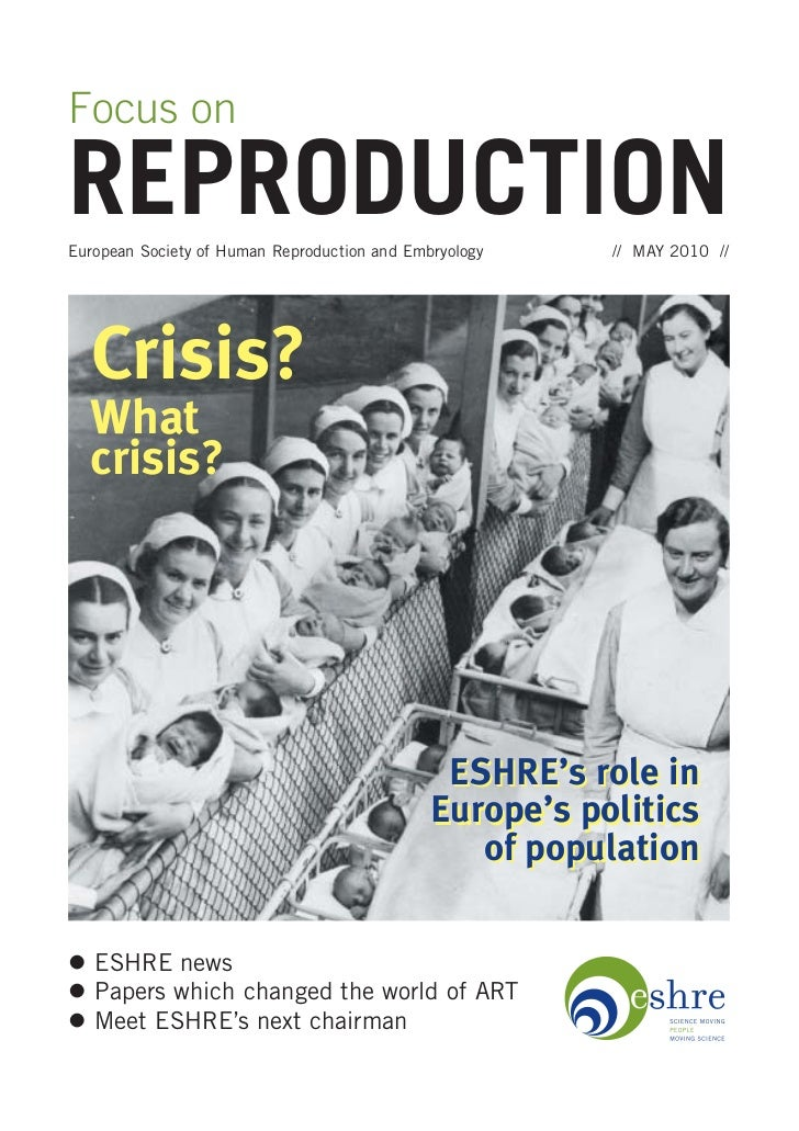 Focus onREPRODUCTIONEuropean Society of Human Reproduction and Embryology    // MAY 2010 //  Crisis?  What  crisis?       ...
