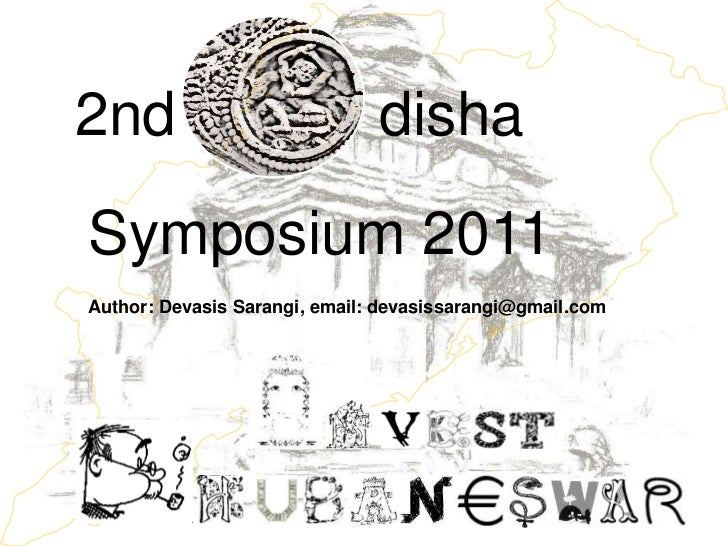 2nd                            dishaSymposium 2011Author: Devasis Sarangi, email: devasissarangi@gmail.com