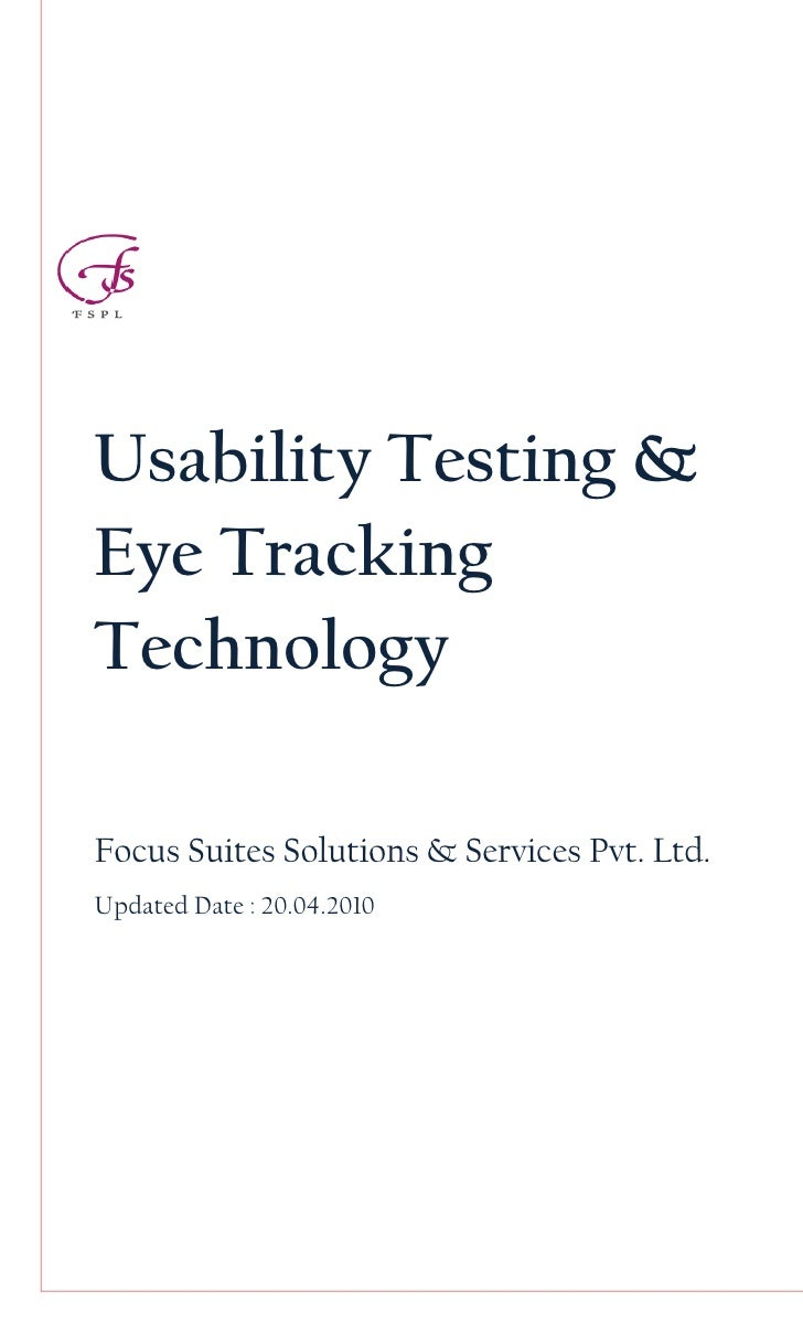 Usability Testing &Eye TrackingTechnologyFocus Suites Solutions & Services Pvt. Ltd.Updated Date : 20.04.2010