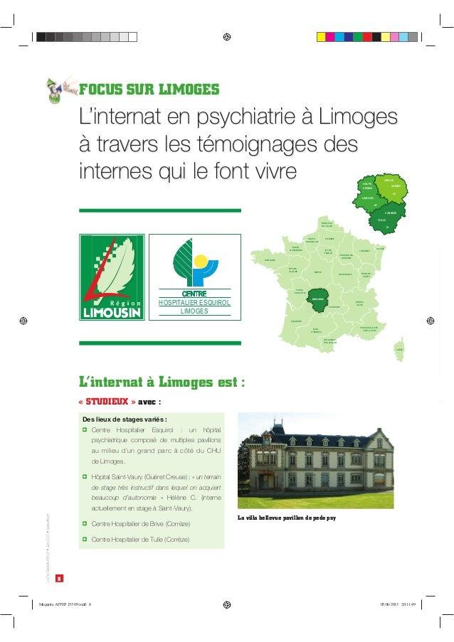 8 LePsyDéchaînéN°09Juin2013www.affep.fr FOCUS SUR LIMOGES L'internat à Limoges est : Des lieux de stages variés: T T un ...