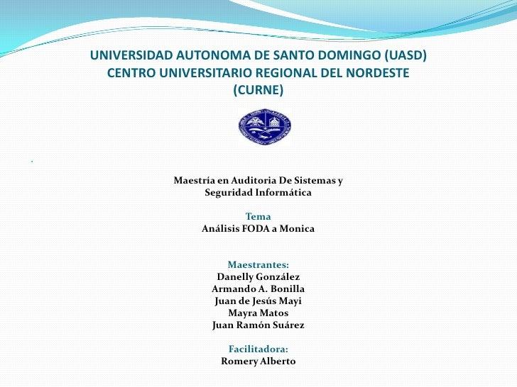 UNIVERSIDAD AUTONOMA DE SANTO DOMINGO (UASD)CENTRO UNIVERSITARIO REGIONAL DEL NORDESTE(CURNE)<br /><br /><br />Maestría ...