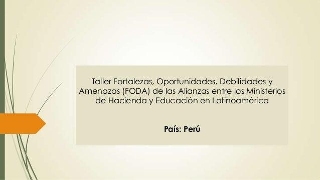 Perú: Fortalezas, Oportunidades, Debilidades y Amenazas (FODA) en Educación Fiscal