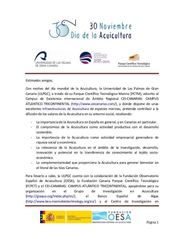 Estimados amigos, Con motivo del día mundial de la Acuicultura, la Universidad de Las Palmas de Gran Canaria (ULPGC), a tr...
