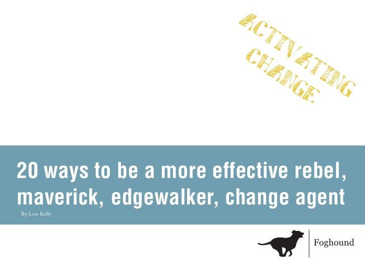 Foghound 20 ways to be effective rebel