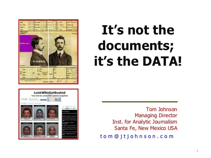 Tom Johnson Managing Director Inst. for Analytic Journalism Santa Fe, New Mexico USA t o m @ j t j o h n s o n . c o m    ...