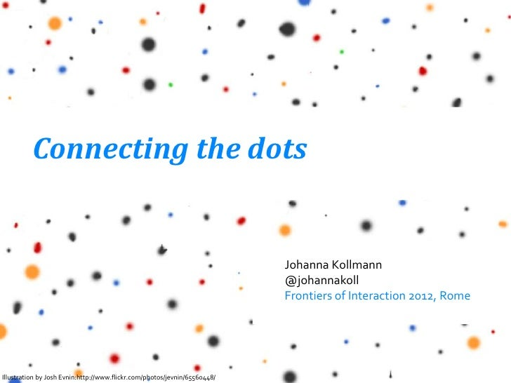 Connecting the dots                                                                           Johanna Kollmann            ...