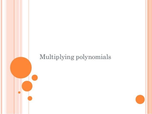 Multiplying Polynomials (no conjugates)