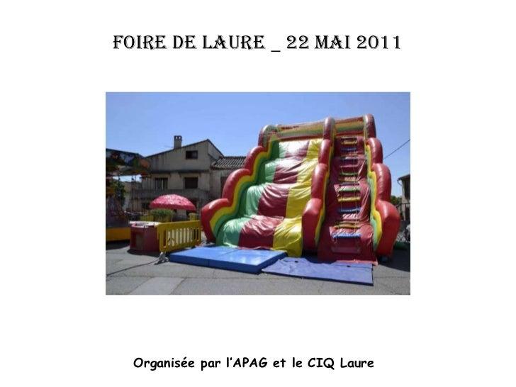 Foire de Laure _ 22 mai 2011<br />Organisée par l'APAG et le CIQ Laure<br />