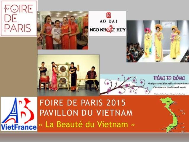 FOIRE DE PARIS 2015 PAVILLON DU VIETNAM « La Beauté du Vietnam »