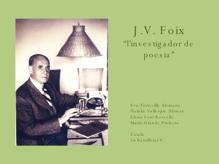 """J.V. Foix  """"l'investigador de poesia"""" Eva Torrecilla Alemany Natàlia Vallespir  Alomar Elena Font Rosselló Maria Grande Pr..."""