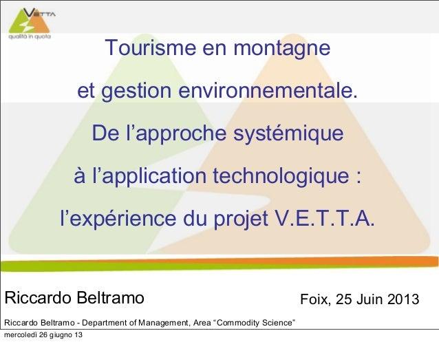 """Riccardo Beltramo - Department of Management, Area """"Commodity Science""""Tourisme en montagneet gestion environnementale.De l..."""