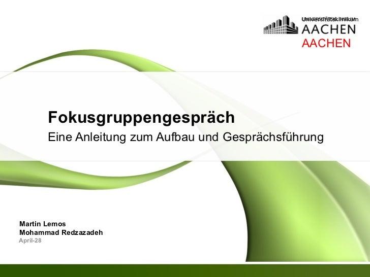 Universitätsklinikum                                                     AACHEN           Fokusgruppengespräch           E...