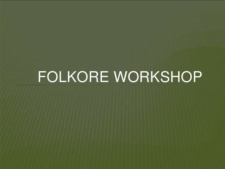 FOLKORE WORKSHOP<br />