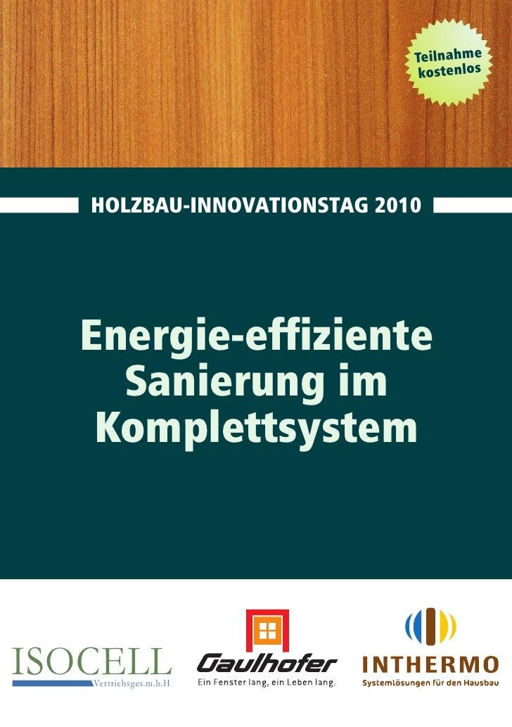 Teilnahme                              kostenlos   HOLZBAU-INNOVATIONSTAG 2010  Energie-effiziente    Sanierung im   Kompl...