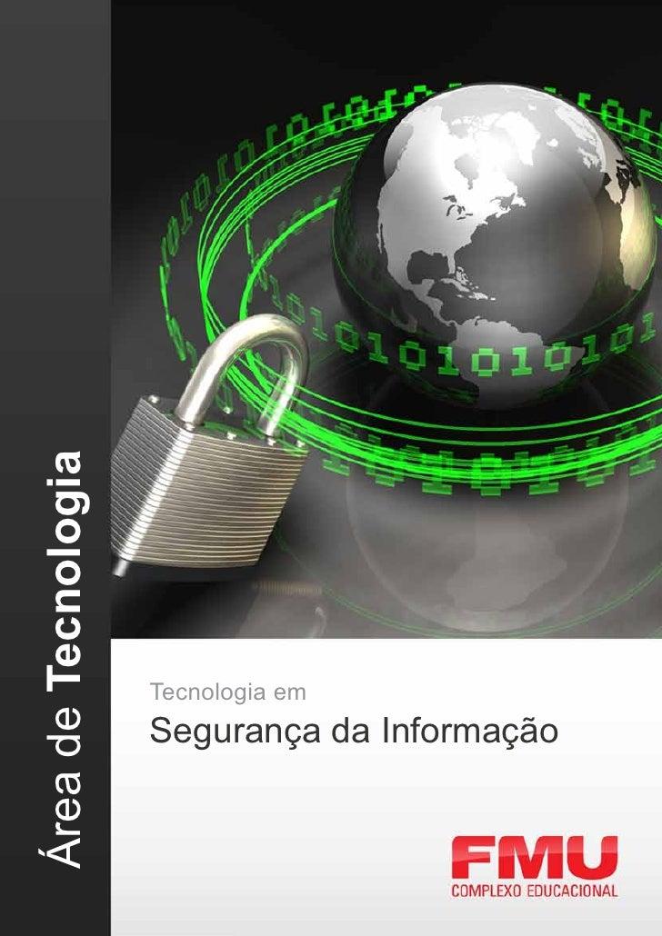 Área de Tecnologia                     Tecnologia em                     Segurança da Informação