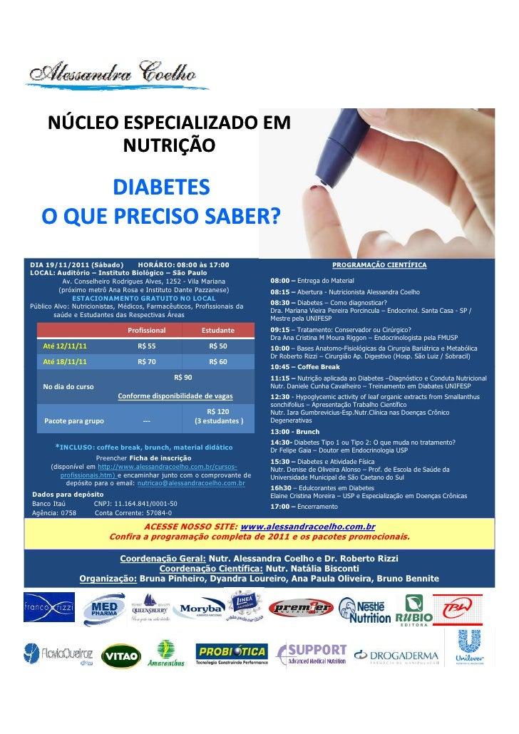 NÚCLEO ESPECIALIZADO EM            NUTRIÇÃO         DIABETES   O QUE PRECISO SABER?DIA 19/11/2011 (Sábado)             HOR...