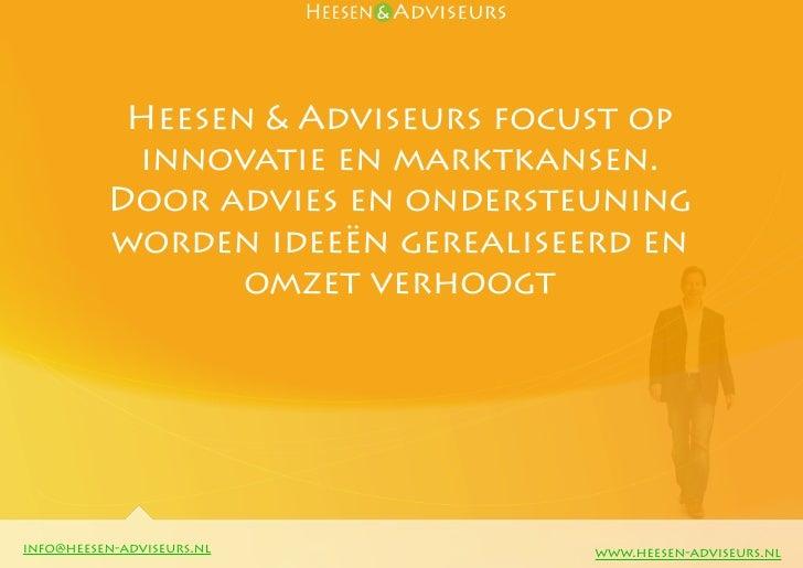 Heesen & Adviseurs focust op            innovatie en marktkansen.           Door advies en ondersteuning           worden ...