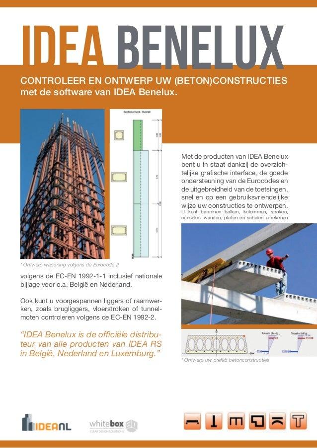 IDEA BeneluxCONTROLEER EN ONTWERP UW (BETON)CONSTRUCTIESmet de software van IDEA Benelux.                                 ...