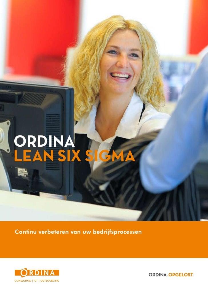 ORDINA LEAN SIX SIGMA    Continu verbeteren van uw bedrijfsprocessen