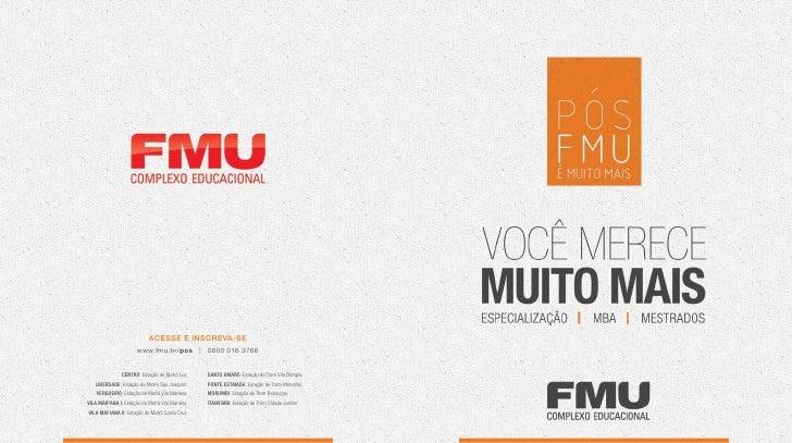 Acesse e inscreva-se                      www.fmu.br/pos | 0800 016 3766               CENTRO: Estação de Metrô Luz     SA...